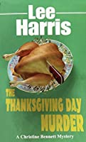 The Thanksgiving Day Murder (Christine Bennett Mysteries)