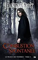 Combustion spontanée (Le Prince des ténèbres, #3)