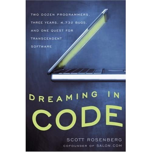 Dreaming in Code: Two Dozen Programmers, Three Years, 4,732 Bugs