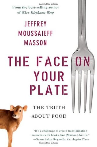 The Face on Your Plate: The Truth About Food
