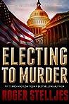 Electing To Murder (McRyan Mystery Series, #3)