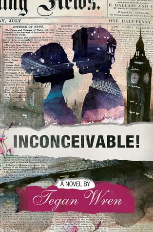 Inconceivable! by Tegan Wren