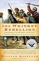 The Whiskey Rebellion: George Washington, Alexander Hamilton, and the Fro (Simon & Schuster America Collection)