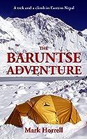The Baruntse Adventure: A trek and a climb in Eastern Nepal