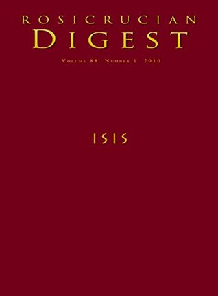 Isis: Digest (Rosicrucian Order AMORC Kindle Editions)