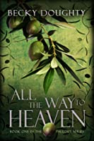 All the Way to Heaven (Fallout, #1)