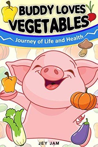 Books for Kids : Buddy loves Vegetables - Children's Books, Kids Books, Bedtime Stories For Kids, kids book about vegetables (Bonus Feature for Kids) (The Buddy Pig 2)