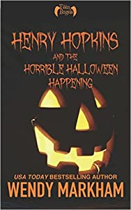 Henry Hopkins and the Horrible Halloween Happening (Teen Angels # 3)