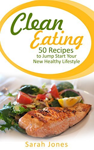 Clean-Eating-50-Recipes-to-Jump-Start-Your-New-Healthy-Lifestyle