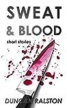 Sweat & Blood: Sharp Short Stories