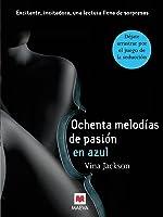 Ochenta melodías de pasión en azul (Ochenta melodías, #2)