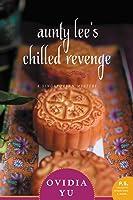 Aunty Lee's Chilled Revenge (Singaporean Mystery #3)