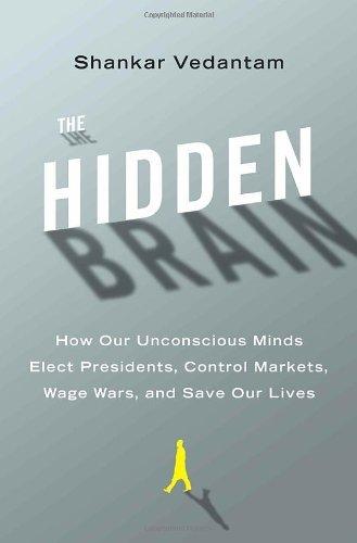 The Hidden Brain How Our Unconscious
