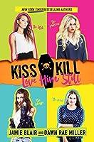 Kiss Kill Love Him Still (Kiss Kill Love Him Still #1)