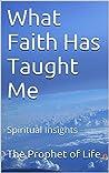What Faith Has Ta...