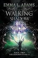Walking Shadow (Darkworld #2)