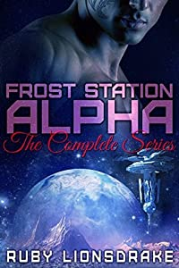 Frost Station Alpha: The Complete Series (Frost Station Alpha, #1-6)