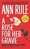 A Rose for Her Grave and Other True Cases (Crime Files, #1)