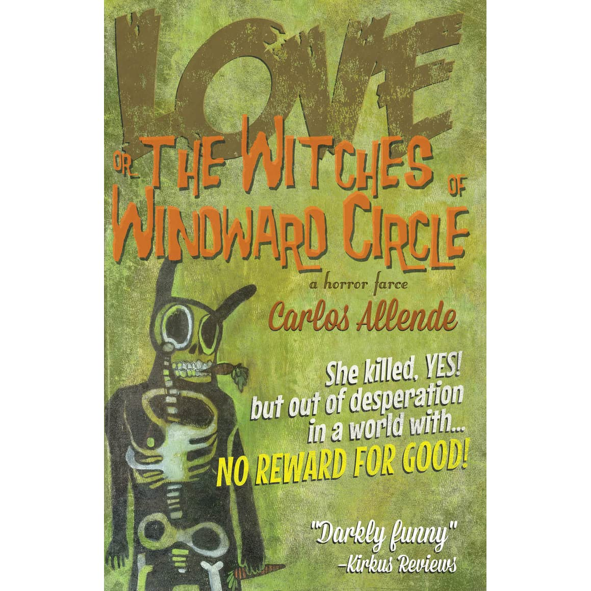 Love, or the Witches of Windward Circle: A Horror Farce by