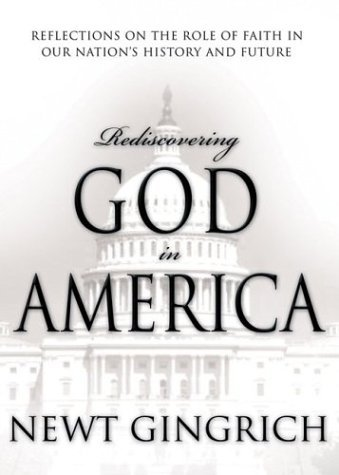Rediscovering God in America Reflections on the Role of Faith in Our Nation's History and Future
