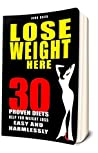 Lose Weight Here: 30 Proven Diets to Help You Weight Loss Easy and Harmlessly. Burn fat, food plans, healthy Eating, healthy lifestyle, slim body, weight loss motivation