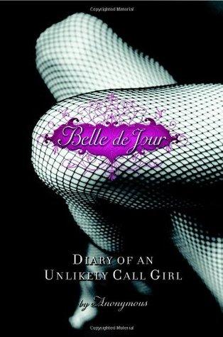 Belle de Jour: Diary of an Unlikely Call Girl (Belle De Jour #1)