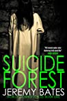 Suicide Forest (World's Scariest Places #1) by Jeremy Bates