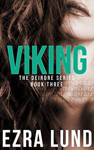Viking (The Deirdre Series #3) Ezra Lund