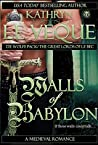 Walls of Babylon by Kathryn Le Veque