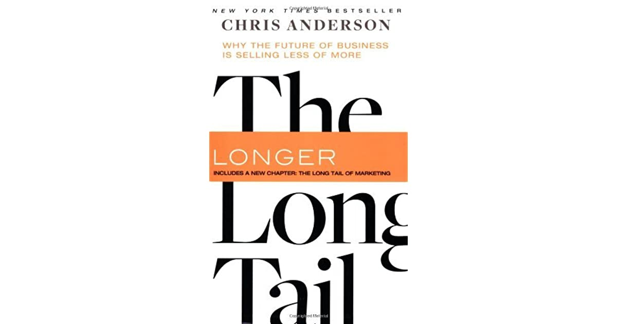The Long Tail Why The Future Of Business Is Selling Less Of More By