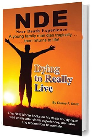 Dying to Really Live by Duane F  Smith