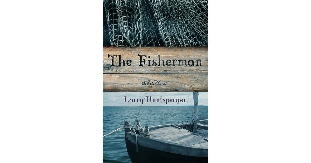 The Fisherman By Larry Huntsperger