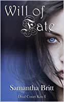 Will of Fate (Dual Court Kiss #1)