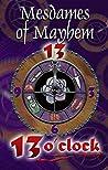 Mesdames of Mayhem 13 O'Clock