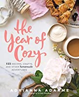 The Year of Cozy:125 Recipes, Crafts, and Other Homemade Adventures