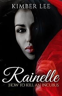 Rainelle: How to Kill an Incubus Bonus Chapter