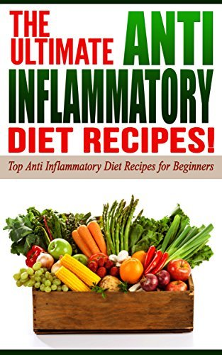 Anti-Inflammatory-Diet-The-Ultimate-Anti-Inflammatory-Diet-Recipes-Top-Anti-Inflammatory-Diet-Recipes-for-Beginners