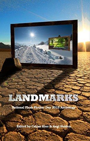 Landmarks: 2015 National Flash-Fiction Day Anthology