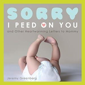 Sorry I Peed on You
