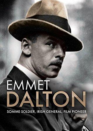 Emmet Dalton: Somme Soldier, Irish General, Film Pioneer