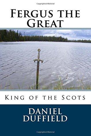 Fergus the Great by Daniel Duffield