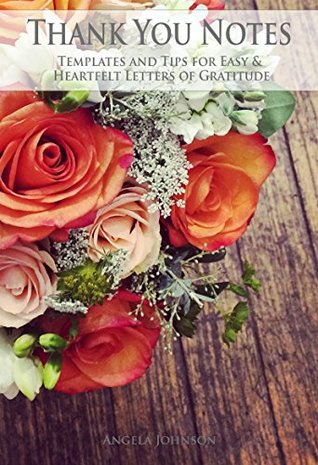 Thank You Notes: Templates and Tips for Easy & Heartfelt Letters of Gratitude (Everything Invitation)