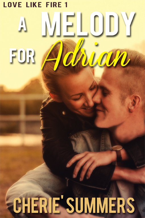 A Melody For Adrian (Love on Fire, #1)