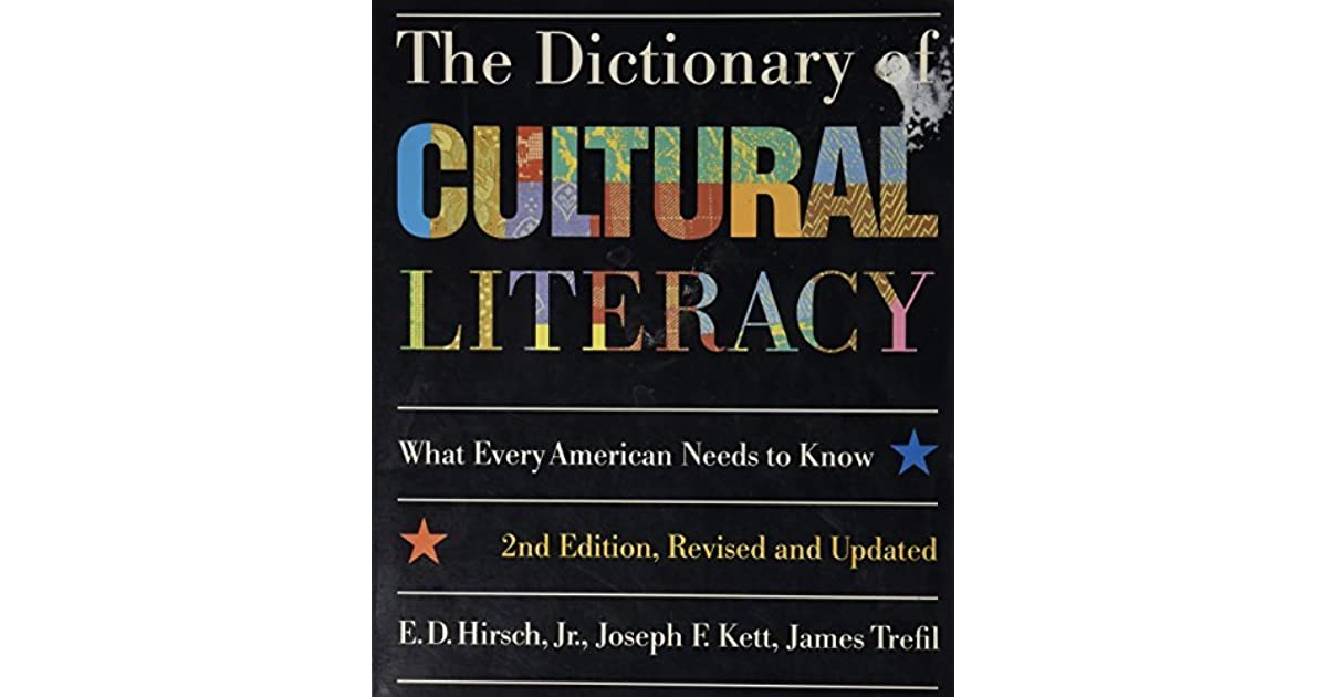 an analysis of cultural literacy what every american needs to know a book by e d hirsch
