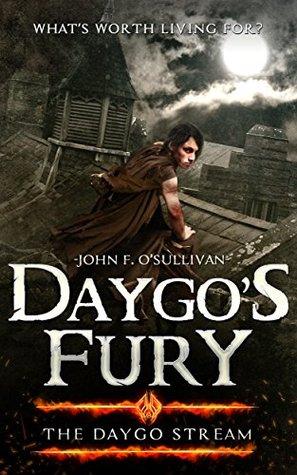 Daygo's Fury: Heroic Fantasy (The Daygo Stream Book 1)