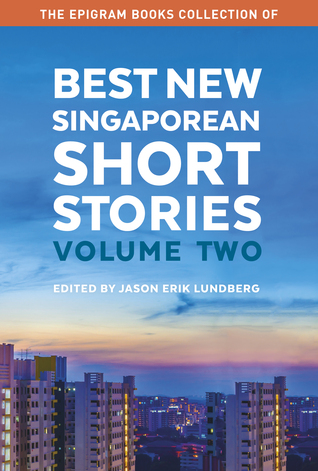 Best New Singaporean Short Stories: Volume Two