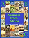 ABCs Animals from Africa (Animals of the World Book 1)
