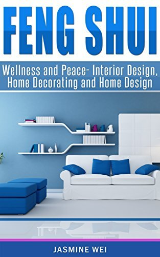 Feng Shui Wellness and Peace- Interior Design, Home Decorating and Home Design