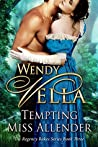 Tempting Miss Allender (Regency Rakes, #3)