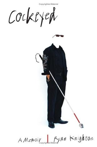 Cockeyed: A Memoir of Blindness